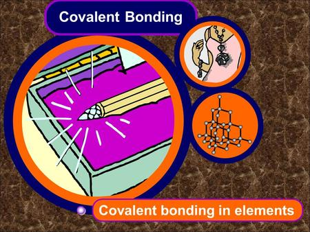 Covalent Bonding Covalent bonding in elements. The covalent bond When non-metal atoms react together, they need to gain electrons to fill their outer.