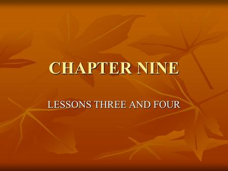 CHAPTER NINE LESSONS THREE AND FOUR Stress Management ______________ - good planning can help to cut down on stress. Tip: try to _____________the_______________.