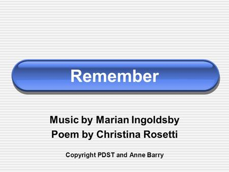 Remember Music by Marian Ingoldsby Poem by Christina Rosetti Copyright PDST and Anne Barry.