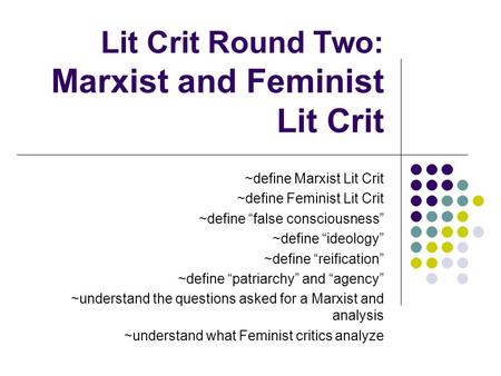 Lit Crit Round Two: Marxist and Feminist Lit Crit