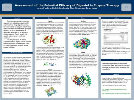 TEMPLATE DESIGN © 2008 www.PosterPresentations.com Assessment of the Potential Efficacy of Digestol in Enzyme Therapy Lenora Pluchino, Dmitriy Smolensky,