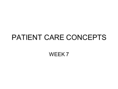 PATIENT CARE CONCEPTS WEEK 7. Physical Health Relate the following health and wellness concepts to the surgical patient and the surgical technologist.