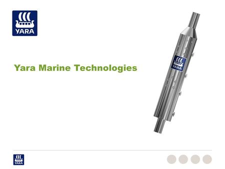 Yara Marine Technologies. Key figures Revenues (2013): USD 14.6 billion EBITDA (2013): USD 2.3 billion Number of employees (Number at year-end): 9,759.