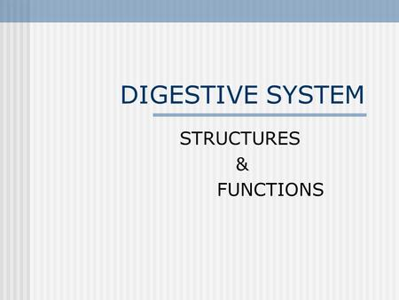 DIGESTIVE SYSTEM STRUCTURES & FUNCTIONS. DIGESTION The process of changing complex foods into simpler soluble forms that can be used by the body.