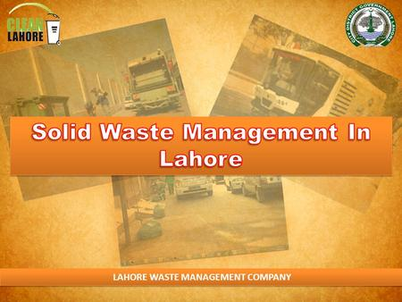 LAHORE WASTE MANAGEMENT COMPANY. WASTE DISPOSAL STRATEGY.