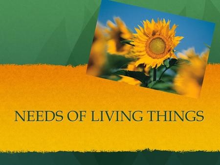 NEEDS OF LIVING THINGS.