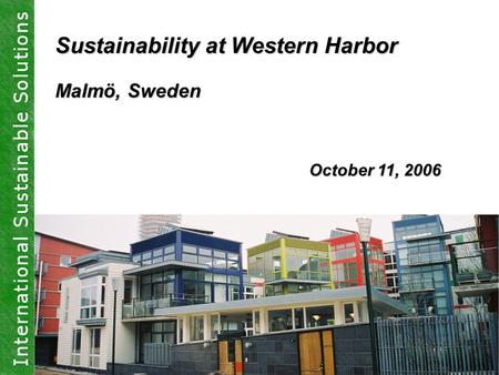 Sustainability at Western Harbor Malmö, Sweden October 11, 2006.
