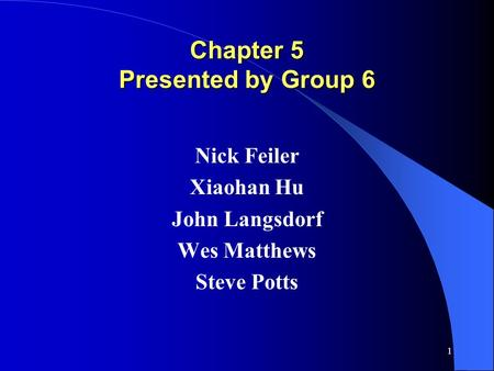 Chapter 5 Presented by Group 6
