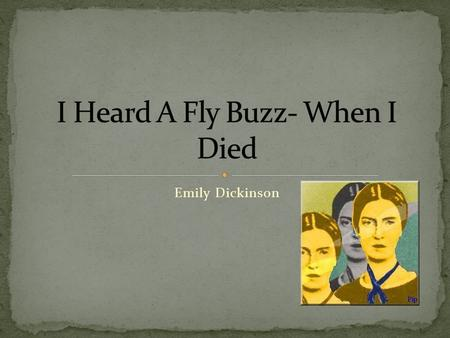 Emily Dickinson. Grew up in Amherst, Massachusetts Had a strict upbringing. Constantly monitored by her father and was greatly restricted on what she.