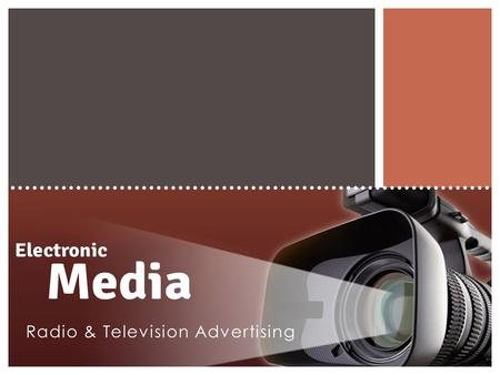 Radio & Television Advertising. ...Media which transmits sounds or images electronically, including radio and television. WHAT IS ELECTRONIC MEDIA?