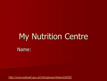 My Nutrition Centre Name:
