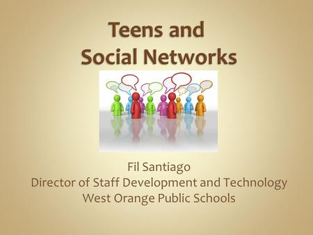 Fil Santiago Director of Staff Development and Technology West Orange Public Schools.