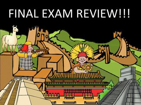 FINAL EXAM REVIEW!!!.