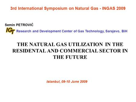 natural gas and its future utilization A review of the utilization and monetization of nigeria this is a major driver of current natural gas utilization in relation to future gas utilization.