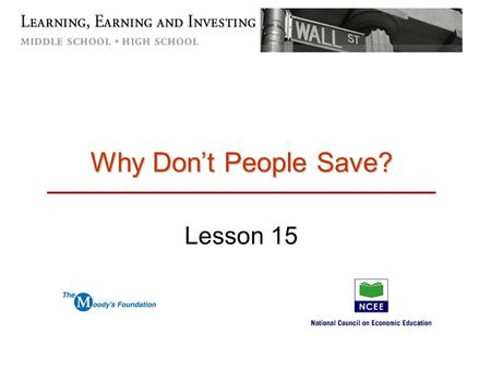 Why Don't People Save? Lesson 15. September 18, 2015Why Don't People Save?2 The Risky Behavior Mystery People usually know what is good for them, but.