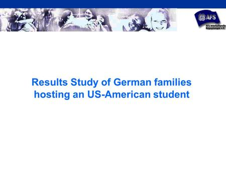 Results Study of German families hosting an US-American student.