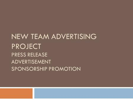 NEW TEAM ADVERTISING PROJECT PRESS RELEASE ADVERTISEMENT SPONSORSHIP PROMOTION.