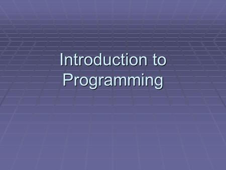 Introduction to Programming. What is a Program  Set of Instructions that tells the computer what to Do.  Driving force behind the computer  Without.