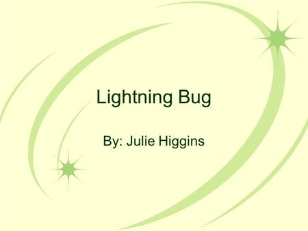 Lightning Bug By: Julie Higgins. What is Lightning Bug? Lightning Bug is designed to be a writing partner to help students through the writing process.