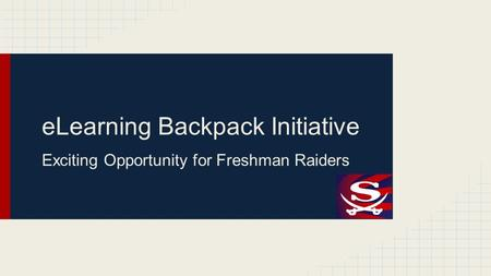 ELearning Backpack Initiative Exciting Opportunity for Freshman Raiders.