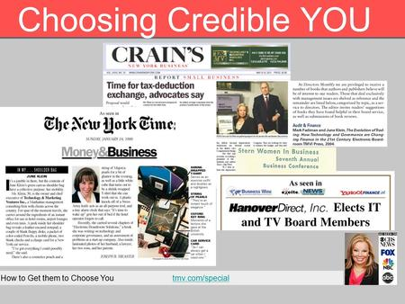 How to Get them to Choose You tmv.com/specialtmv.com/special Choosing Credible YOU.