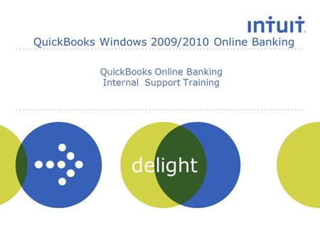 Delight QuickBooks Online Banking Internal Support Training QuickBooks Windows 2009/2010 Online Banking.