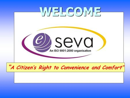 "WELCOME WELCOME "" A Citizen's Right to Convenience and Comfort"""