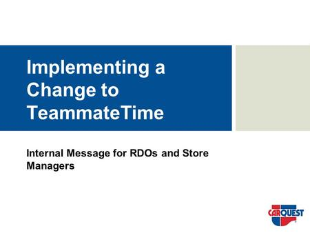 Implementing a Change to TeammateTime Internal Message for RDOs and Store Managers.
