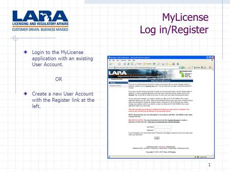 1 MyLicense Log in/Register Login to the MyLicense application with an existing User Account. OR Create a new User Account with the Register link at the.