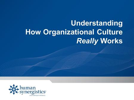 Understanding How Organizational Culture Really Works.