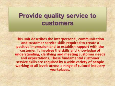 Provide quality service to customers