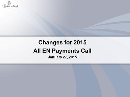 Changes for 2015 All EN Payments Call January 27, 2015.