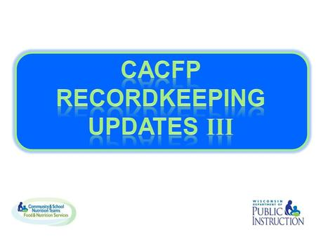 CACFP News Media Release Starting June 2014, DPI will issue an annual statewide media release.