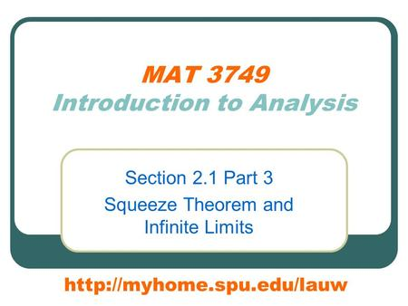 MAT 3749 Introduction to Analysis Section 2.1 Part 3 Squeeze Theorem and Infinite Limits
