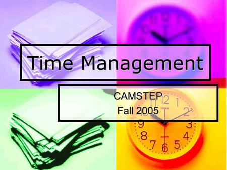 "Time Management CAMSTEP Fall 2005. ""[S]tudent achievement is maximized when teachers allocate most classroom time to activities designed to promote student."