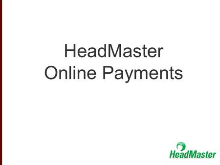 HeadMaster Online Payments. Not within product: www.acstechnologies.com/vanco To Sign Up…
