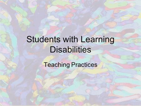 Students with Learning Disabilities Teaching Practices.