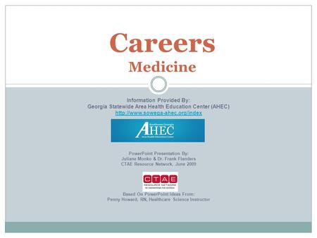Careers Medicine Information Provided By: Georgia Statewide Area Health Education Center (AHEC)  PowerPoint Presentation.