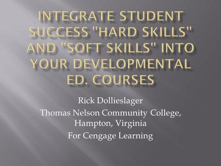 Rick Dollieslager Thomas Nelson Community College, Hampton, Virginia For Cengage Learning.