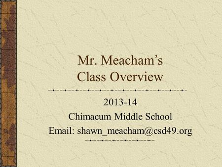 Mr. Meacham's Class Overview 2013-14 Chimacum Middle School