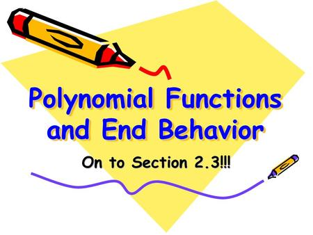 Polynomial Functions and End Behavior