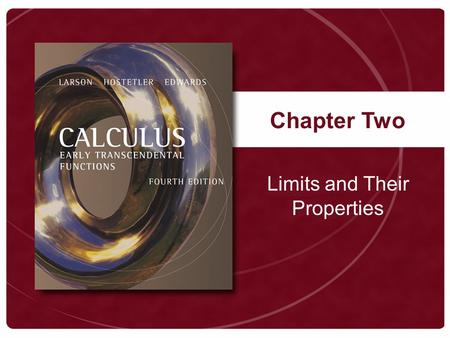 Chapter Two Limits and Their Properties. Copyright © Houghton Mifflin Company. All rights reserved. 2 | 2 The Tangent Line Problem.