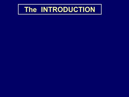 The INTRODUCTION. Purpose: to convince the reader that your study will yield knowledge or knowhow that is new and useful.