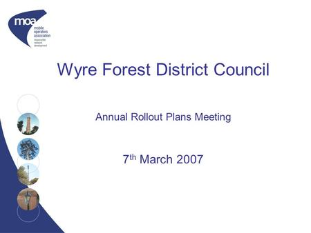 Wyre Forest District Council Annual Rollout Plans Meeting 7 th March 2007.