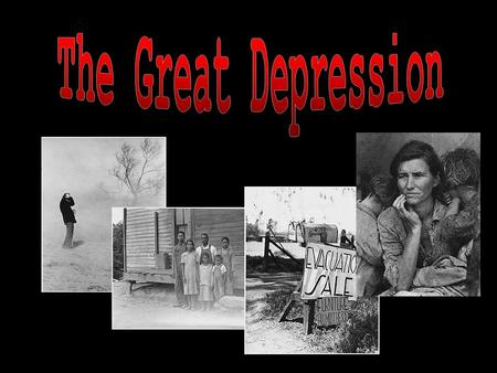 1929-1939 Stock market crash Didn't realize the effect it would have No money to replenish what was borrowed Many men committed suicide because they lost.