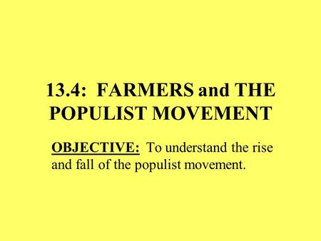 13.4: FARMERS and THE POPULIST MOVEMENT
