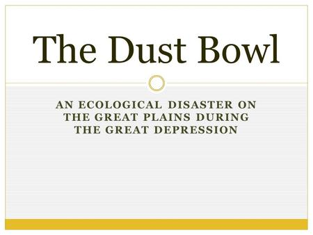 the great ecological catastrophe of the dust bowl of north america in the early 1930s The dust bowl refers to a disaster focused in the southern great plains of north america during the 1930s the dust bowl was an environmental nut sack catastrophe, a agricultural researchers and historians have blamed the dust bowl catastrophe squarely on inappropriate.