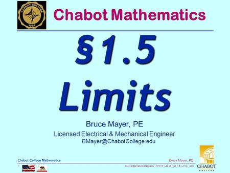 MTH15_Lec-05_sec_1-5_Limits_.pptx 1 Bruce Mayer, PE Chabot College Mathematics Bruce Mayer, PE Licensed Electrical & Mechanical.