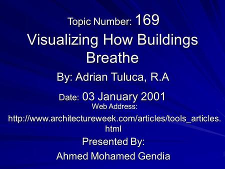 Visualizing How Buildings Breathe Presented By: Ahmed Mohamed Gendia By: Adrian Tuluca, R.A Web Address: