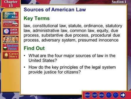 Section 1 Introduction-1 Sources of American Law Key Terms law, constitutional law, statute, ordinance, statutory law, administrative law, common law,
